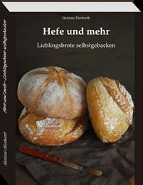 Hefe und mehr - Das Buch zum Blog